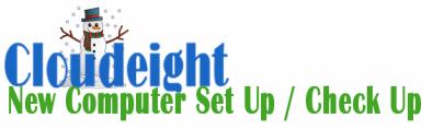 Cloudeight Direct New Computer Setup / Checkup