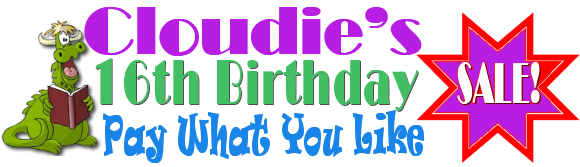 Cloudie's 16th Birthday Sale - Pay What You Licke
