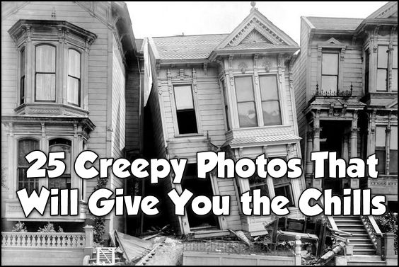 25 Creepy Photos That Will Give You the Chills - Cloudeight Site Pick